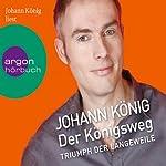 Der Königsweg | Johann König