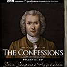 The Confessions Hörbuch von Jean-Jacques Rousseau Gesprochen von: David McCallion