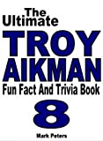 img - for The Ultimate Troy Aikman Fun Fact And Trivia Book book / textbook / text book