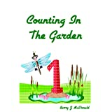 Counting Books For Kids: Counting In The Gardenby Barry J McDonald
