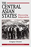 The Central Asian States: Discovering Independence (Westview Series on the Post-Soviet Republics)