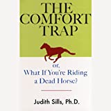 img - for The Comfort Trap: Or, What if You're Riding a Dead Horse? book / textbook / text book