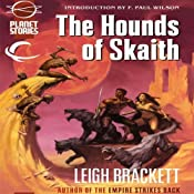 The Hounds of Skaith: Eric John Stark, Book 3 | Leigh Brackett
