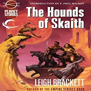 The Hounds of Skaith: Eric John Stark, Book 3 | [Leigh Brackett]