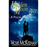 Hidden Moon Bay (A Pelican Pointe Novel Book 2) ~ Vickie McKeehan