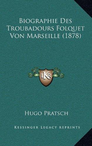 Biographie Des Troubadours Folquet Von Marseille (1878)