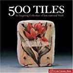 500 Tiles: An Inspiring Collection of...