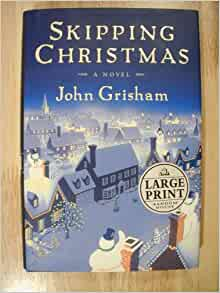 skipping christmas large print edition of john grisham