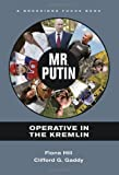 Mr. Putin: Operative in the Kremlin (Brookings FOCUS Book)