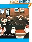 Cybernetic Revolutionaries: Technolog...