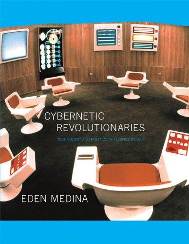 Cybernetic Revolutionaries - Technology and Politics in Allende`s Chile