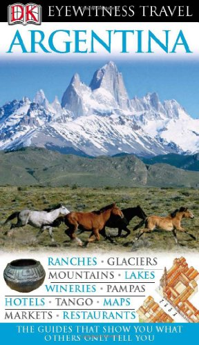 Argentina (Eyewitness Travel Guides)
