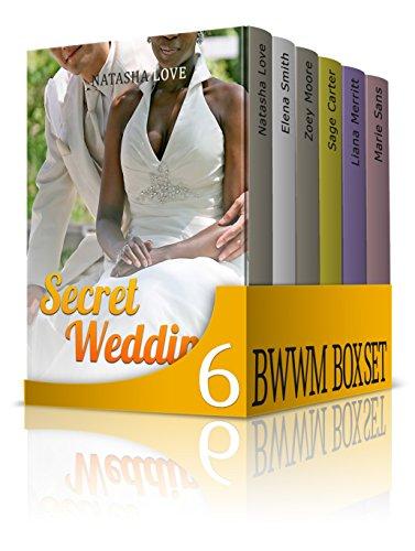 BWWM 6 in 1 Box Set: Book 1: BWWM Secret Wedding+Book 2: BWWM Secret Baby+Book 3: BWWM At His Request+Book 4: BWWM The Gold Digger+Book 5: BWWM Sugar Daddy+Book 6: Stretched by the Alpha BILLIONAIRE