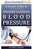 A Simple Guide to Understanding Blood Pressure (English Edition)