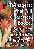 img - for Teen-agers: What Will Cigarettes, Booze,