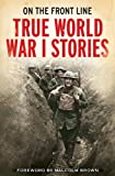 img - for On the Front Line: True World War I Stories book / textbook / text book