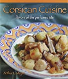 Corsican Cuisine: Flavors of the Perfumed Isle (Hippocrene Cookbook Library) (Hippocrene Cookbook Library (Hardcover))