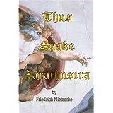 Thus Spake Zarathustra ~ Friedrich Nietzsche