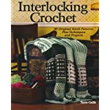 Interlocking Crochet: Techniques, Stitch Patterns and Projectsby Tanis Galik