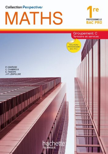 perspectives-maths-1re-bac-pro-tertiaire-c-livre-eleve-ed2010