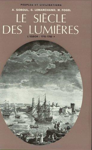 Le siècle des Lumières, tome 1 : L'essor, 1715-1750