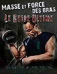 Masse et Force des Bras - Le Guide Ul...