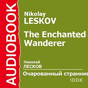 The Enchanted Wanderer [Russian Edition] | [Nikolay Leskov]