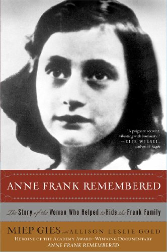 Anne Frank Remembered: The Story of the Woman Who Helped to Hide the Frank Family (English Edition)