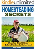 Homesteading Secrets: What You Should Know Before Starting to Homestead