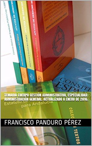 Temario Cuerpo Gestión Administrativa, especialidad Administración General. Actualizado a enero de 2016.