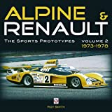 Alpine & Renault: The Sports Prototypes 1973 to 1978