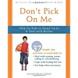 Don't Pick On Me: Help for Kids to Stand Up to and Deal with Bulliesby Susan Green