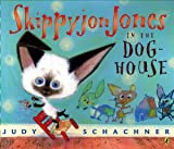 Skippyjon Jones In The Doghouse (Turtleback School & Library Binding Edition) (Skippyjon Jones (Grosset & Dunlap)) (1417769769) by Schachner, Judith Byron