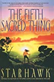 The Fifth Sacred Thing (1417715634) by Starhawk