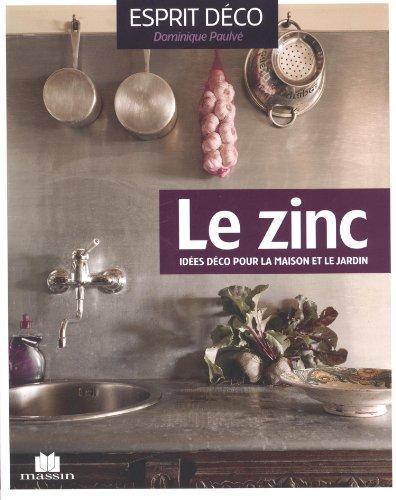 Le Zinc Id Es D Co Pour La Maison Et Le Jardin R Seau