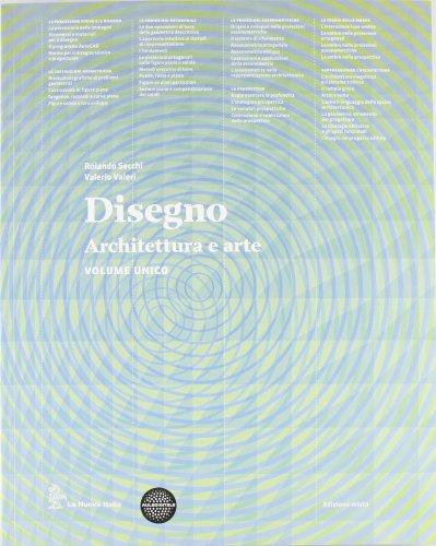 Disegno. Architettura e arte. Vol. unico. Con eserciziario. Con espansione online. Per le Scuole superiori