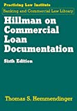 Hillman on Commercial Loan Documentation (Pli Press's Commercial, Banking and Trade Law Library)
