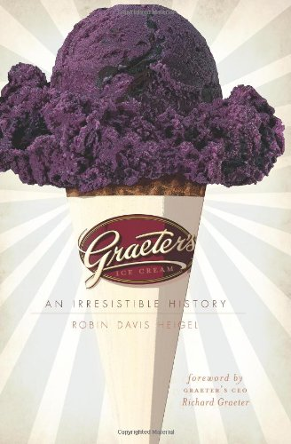 Graeter's Ice Cream (OH): An Irresistible History by Robin Davis