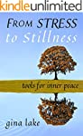 From Stress to Stillness: Tools for I...