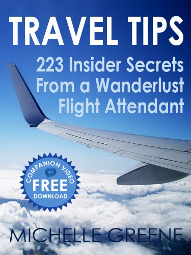 Travel Tips (223 Insider Tips From a Wanderlust Flight Attendant)