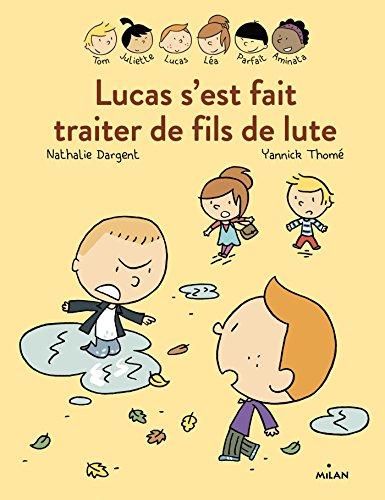 Les inséparables (3) : Lucas s'est fait traiter de fils de lute