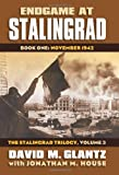 Endgame at Stalingrad: The Stalingrad Trilogy, Volume 3: Book One: November 1942 (Modern War Studies)