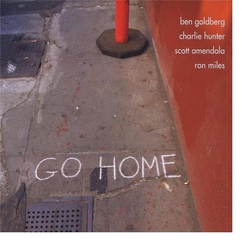 Go Home by Ben Goldberg, Charlie Hunter, Ron Miles and Scott Amendola
