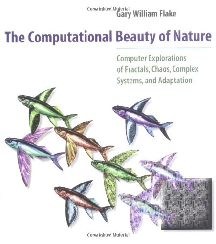 The Computational Beauty of Nature: Computer Explorations...