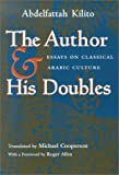 The Author and His Doubles: Essays on Classical Arabic Culture (Middle East Literature in Translation)