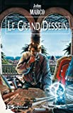 Le Grand Dessein (French Edition) (2914370555) by John Marco
