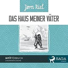 Das Haus meiner Väter [The House of My Fathers] (       ungekürzt) von Jørn Riel, Friedrich Waschnitius (translator) Gesprochen von: Samy Andersen