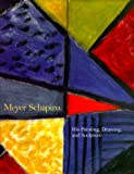 Meyer Schapiro: His Painting, Drawing and Sculpture (0810943921) by Schapiro, Meyer