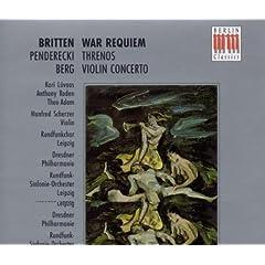 Britten: War Requiem Op. 66 - Penderecki: Threnos - Berg: Violin Concerto