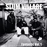 Slum Village / Fan-Tas-Tic, Vol. 1